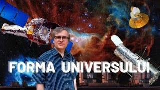 Ce formă are Universul?