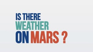 We Asked a NASA Technologist: Is there Weather on Mars?