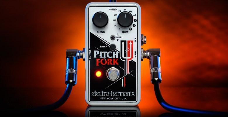 Gear: Electro-Harmonix Pitch Fork