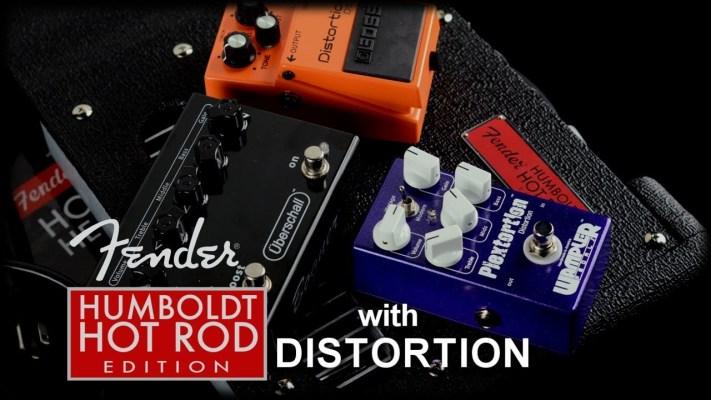 Gear: Fender Humboldt Hot Rod V2 with Distortion Pedals