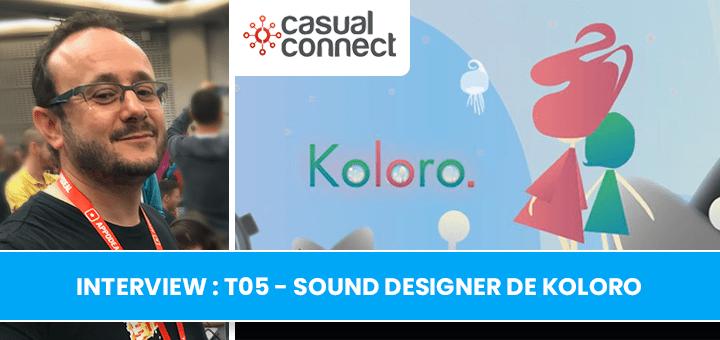 Interview : sound designer de Koloro – T05