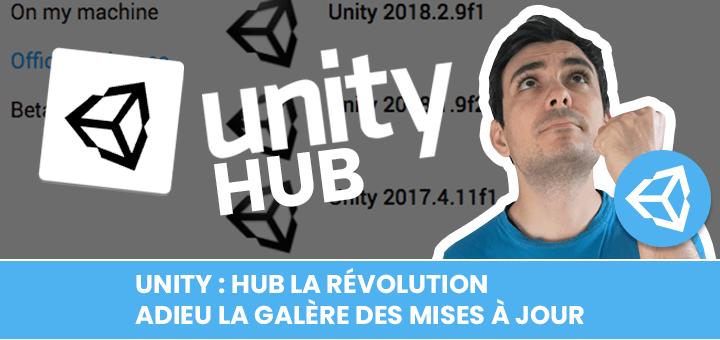 UNITY : HUB la révolution, adieu la galère des mises à jour