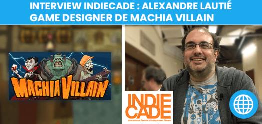 Interview : Alexandre Lautié, game designer de Machia Villain (IndieCade Europe 2018)