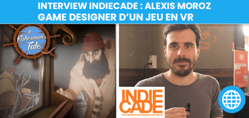 Interview : Alexis Moroz, Game Designer d'un jeu en VR – A Fisherman's Tale (IndieCade Europe 2018)