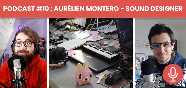 🎙Podcast #10 - Aurélien Montero : Sound Designer et compositeur
