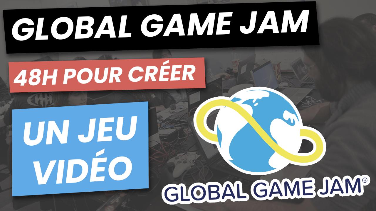La Global Game Jam Création de Jeux Vidéo en 48h