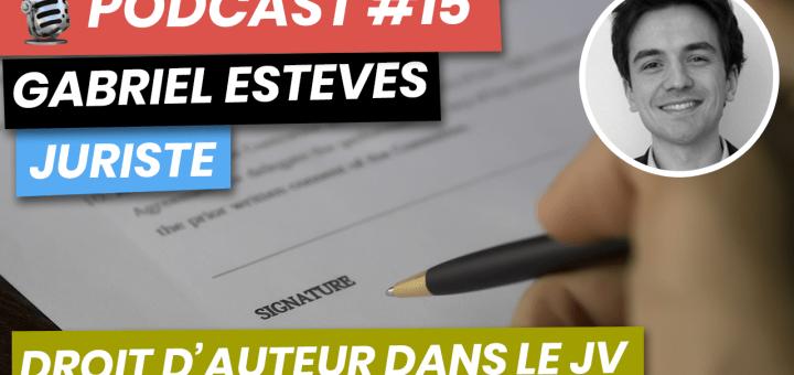Podcast #15 : Droit d'Auteur Dans le Jeu Vidéo (Gabriel Esteves)