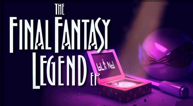 bLiNd – The Final Fantasy Legend EP