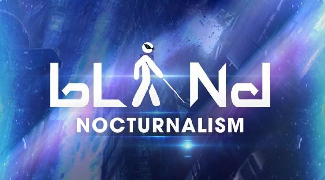 bLiNd – Nocturnalism: Video Game Remixer releases full-length original EDM album