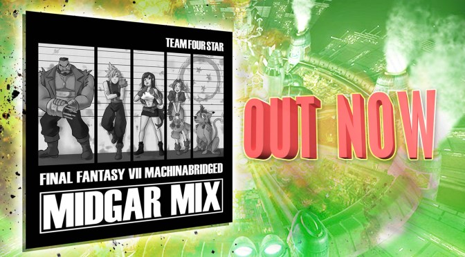 TeamFourStar FF7 Midgar Mix album OUT NOW!