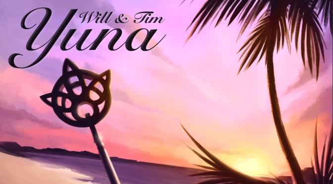 Will & Tim – Yuna (Final Fantasy X Tropical House Remix)