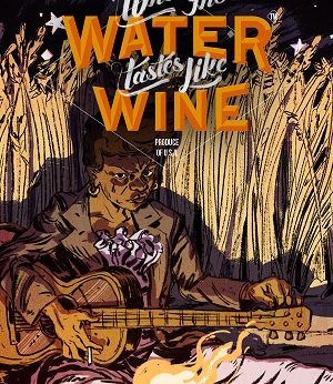 Where the Water Tastes Like Wine facts
