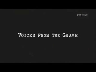 Voices from the grave (Part 1)