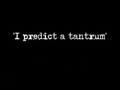 I_predict_a_tantrum