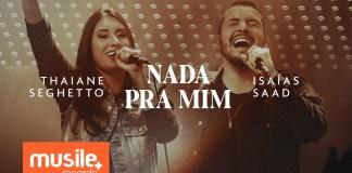 Nada Pra Mim - Thaiane Seghetto - Isaias Saad