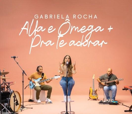 Pra te adorar - Alfa e Ômega Gabriela Rocha