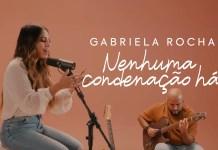 Gabriel Rocha - 'Nenhuma Condenação Há' | Letra e clipe