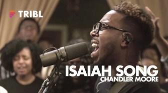 Isaiah Song (feat. Chandler Moore) - Maverick City   TRIBL