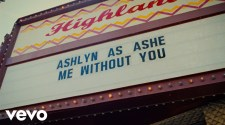 Ashe - Me Without You (Official Video)
