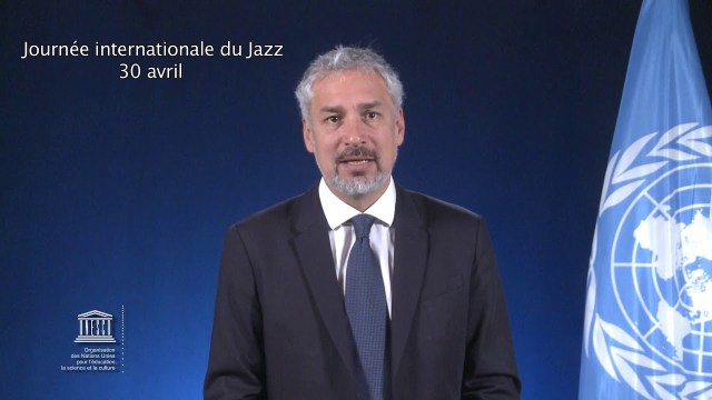 Mr Ernesto Ottone R., à l'occasion de la Journée internationale du Jazz – 30 avril