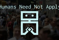 Featured Vid #4 – Humans Need Not Apply