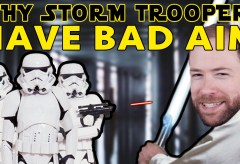 Featured Vid #210 – Why Do Stormtroopers Have Bad Aim?