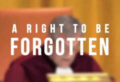 Featured Vid #256 – The Right To Be Forgotten