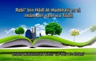 Rabī' bin Hādī Al-Madkhalī es el Imām del Jarh wa Ta'dīl