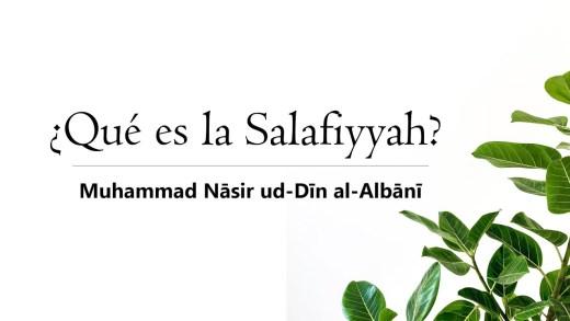 ¿Qué es la Salafiyyah?