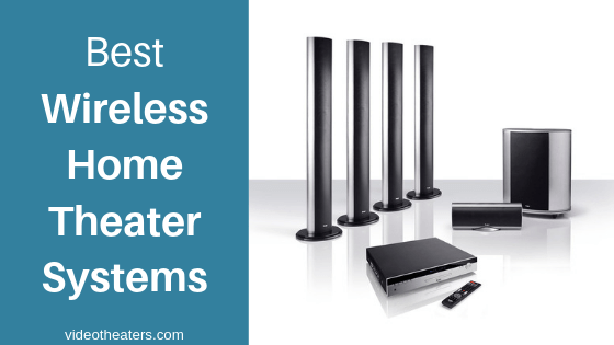 Top 5 Best Wireless Home Theater Systems in India | June 2019