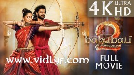 Baahubali 2 – The Conclusion Full Movie 4K Ultra HD,VidLyf