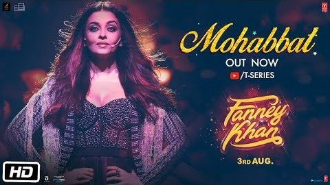Aishwarya Rai Looks Super Stunning In Fanney Khan's 'Mohabbat' Song