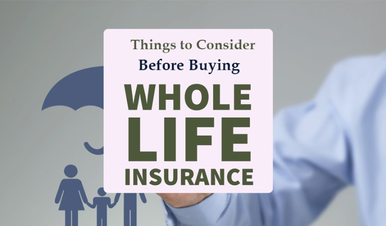 7 Things to Consider Before Buying Whole Life Insurance