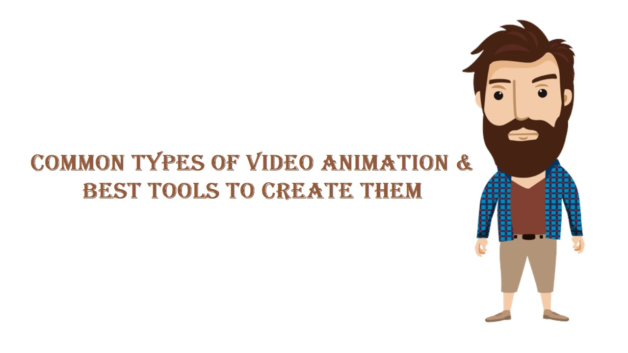 Common Types of Video Animation & Best Tools to Create Them, VidLyf.com
