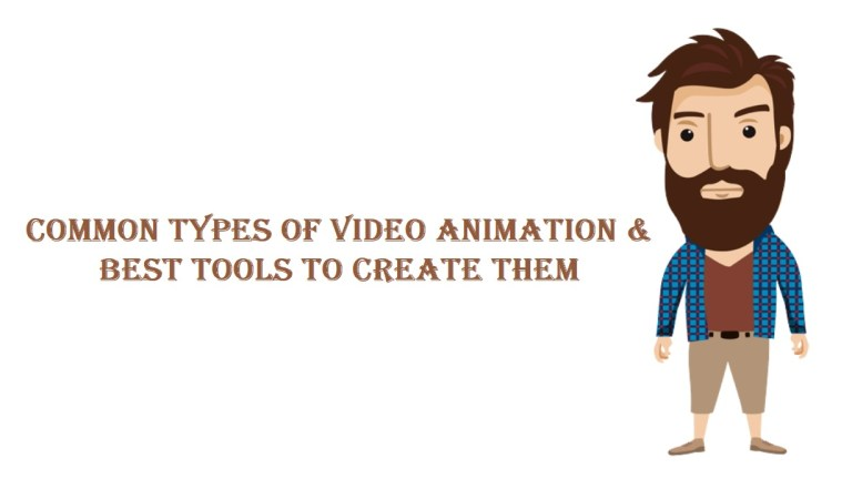 Common Types of Video Animation & Best Tools to Create Them
