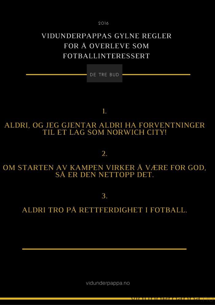 Gylne regler for fotballgale personer som ønsker en litt bedre hverdag.