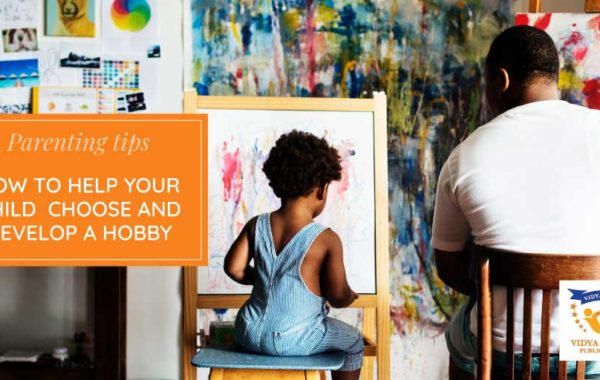 parenting tips: developing hobby in children