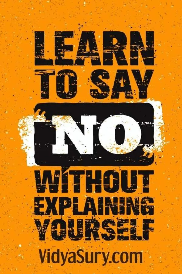 learn to say no without explaining yourself