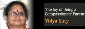 Vidya Sury Compassionate Parenting