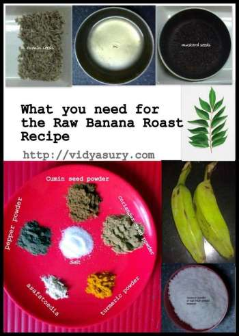 Raw Banana Roast Recipe Vidya Sury ingredients