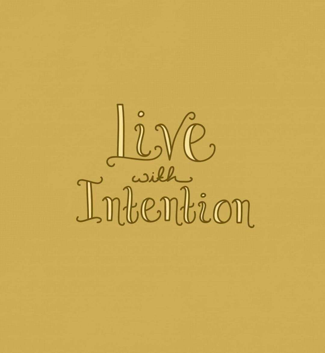 live with intention