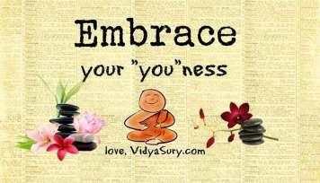 embrace your youness vidya sury