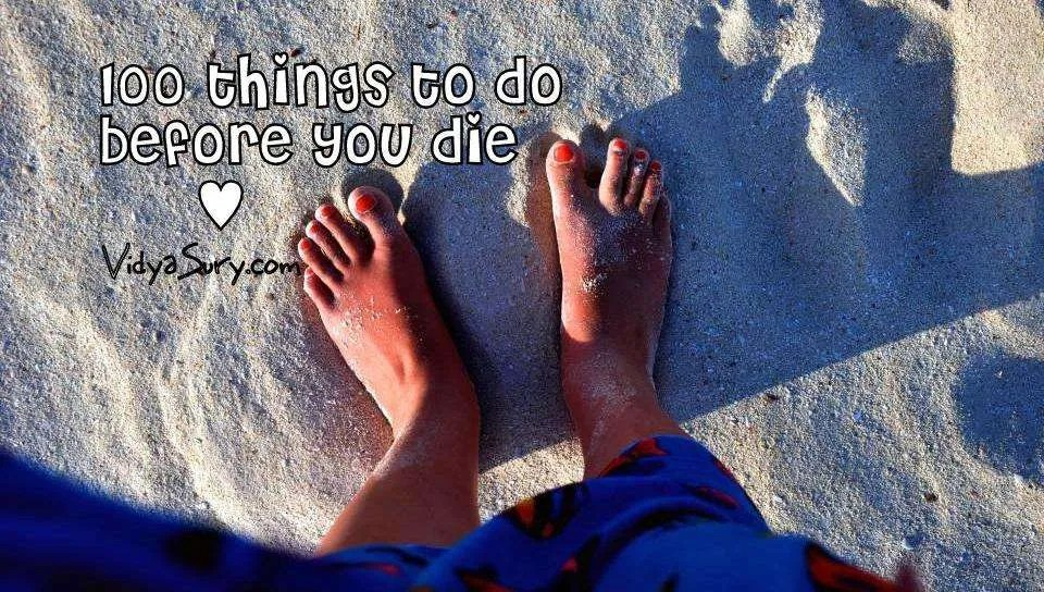 100 things to do before you die Vidya Sury