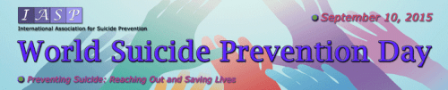 world suicide prevention day 2015 Suicide is 100% preventable. Speak up. Reach out. Vidya Sury