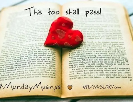 Vidya Sury MondayMusings This too shall pass