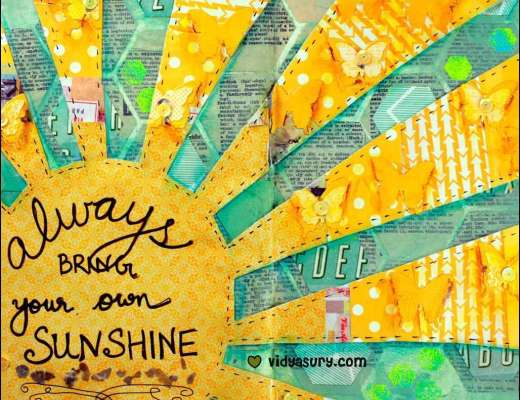 Always bring your own sunshine Vidya Sury