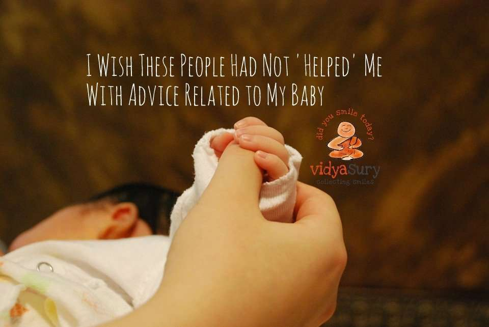 I Wish These People Had Not 'Helped' Me With Advice Related to My Baby