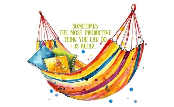 Sometimes The Most Productive Thing You Can Do Is Relax. Zap that Zwodder. Vidya Sury