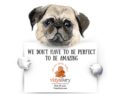 We don't have to be perfect to be amazing Vidya Sury
