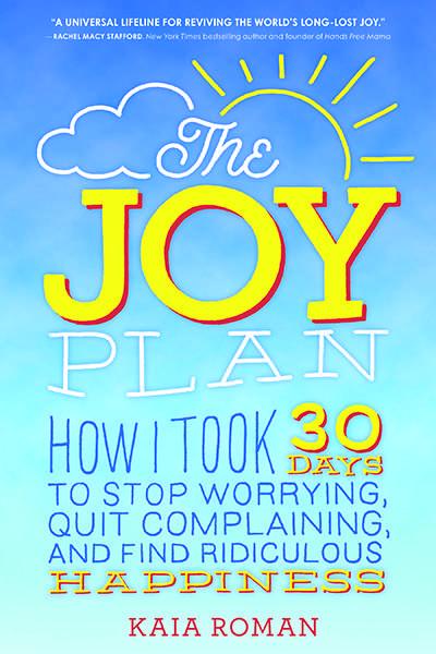 The Joy Plan by Kaia Roman